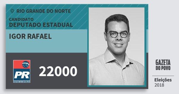 Santinho Igor Rafael 22000 (PR) Deputado Estadual   Rio Grande do Norte   Eleições 2018