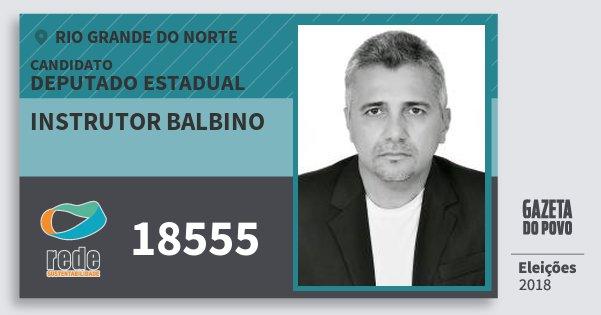 Santinho Instrutor Balbino 18555 (REDE) Deputado Estadual | Rio Grande do Norte | Eleições 2018