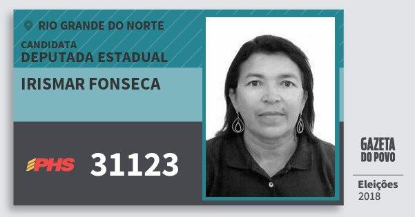 Santinho Irismar Fonseca 31123 (PHS) Deputada Estadual | Rio Grande do Norte | Eleições 2018