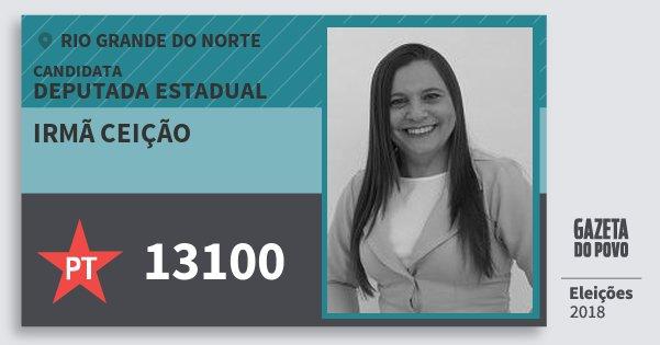 Santinho Irmã Ceição 13100 (PT) Deputada Estadual | Rio Grande do Norte | Eleições 2018