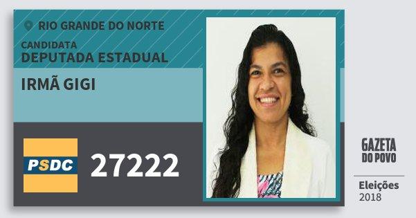 Santinho Irmã Gigi 27222 (DC) Deputada Estadual | Rio Grande do Norte | Eleições 2018