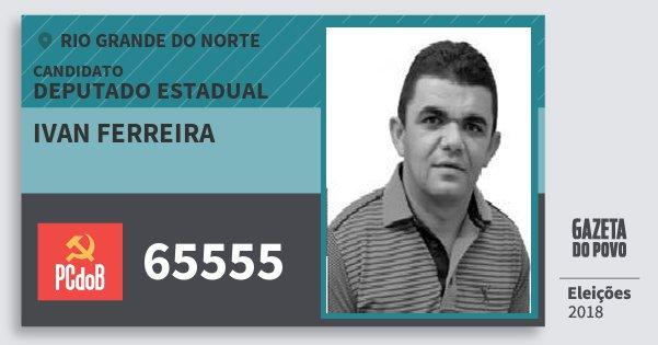 Santinho Ivan Ferreira 65555 (PC do B) Deputado Estadual | Rio Grande do Norte | Eleições 2018