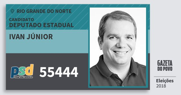 Santinho Ivan Júnior 55444 (PSD) Deputado Estadual | Rio Grande do Norte | Eleições 2018