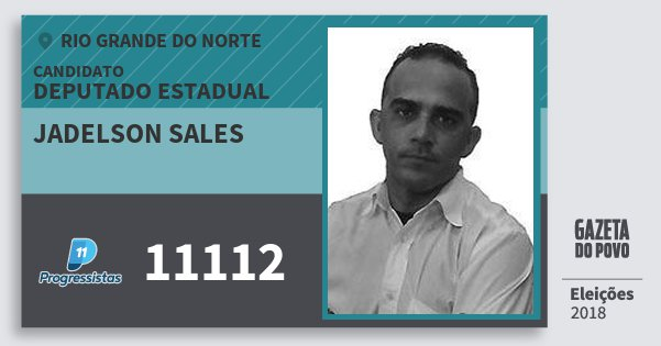 Santinho Jadelson Sales 11112 (PP) Deputado Estadual | Rio Grande do Norte | Eleições 2018