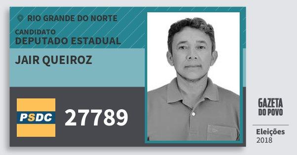 Santinho Jair Queiroz 27789 (DC) Deputado Estadual | Rio Grande do Norte | Eleições 2018