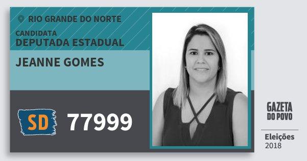 Santinho Jeanne Gomes 77999 (SOLIDARIEDADE) Deputada Estadual | Rio Grande do Norte | Eleições 2018