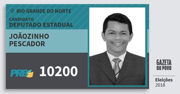 Santinho Joãozinho Pescador 10200 (PRB) Deputado Estadual | Rio Grande do Norte | Eleições 2018