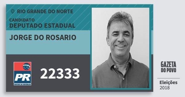 Santinho Jorge do Rosario 22333 (PR) Deputado Estadual | Rio Grande do Norte | Eleições 2018