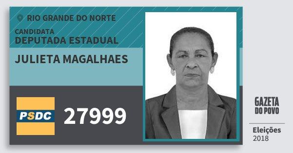 Santinho Julieta Magalhaes 27999 (DC) Deputada Estadual | Rio Grande do Norte | Eleições 2018