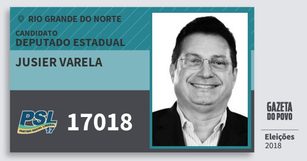 Santinho Jusier Varela 17018 (PSL) Deputado Estadual | Rio Grande do Norte | Eleições 2018