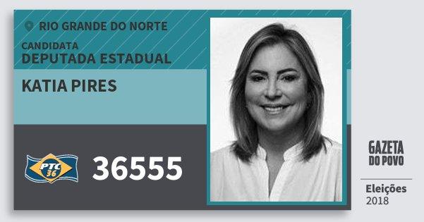Santinho Katia Pires 36555 (PTC) Deputada Estadual | Rio Grande do Norte | Eleições 2018