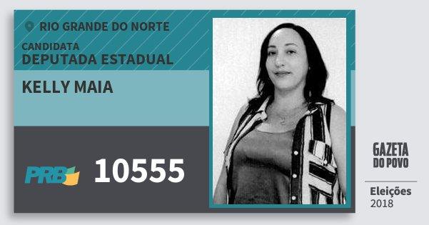 Santinho Kelly Maia 10555 (PRB) Deputada Estadual | Rio Grande do Norte | Eleições 2018