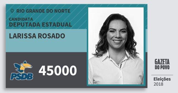 Santinho Larissa Rosado 45000 (PSDB) Deputada Estadual | Rio Grande do Norte | Eleições 2018