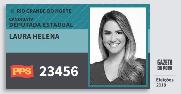 Santinho Laura Helena 23456 (PPS) Deputada Estadual | Rio Grande do Norte | Eleições 2018