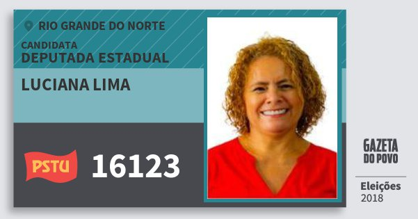 Santinho Luciana Lima 16123 (PSTU) Deputada Estadual | Rio Grande do Norte | Eleições 2018