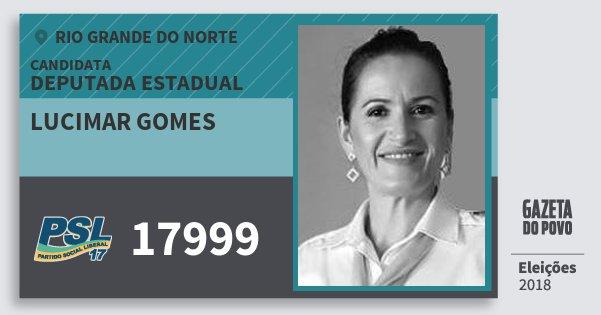 Santinho Lucimar Gomes 17999 (PSL) Deputada Estadual | Rio Grande do Norte | Eleições 2018
