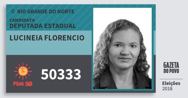 Santinho Lucineia Florencio 50333 (PSOL) Deputada Estadual | Rio Grande do Norte | Eleições 2018