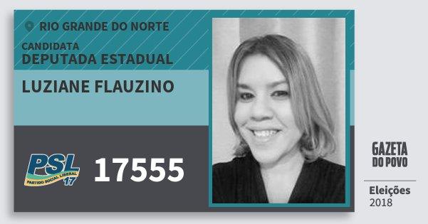 Santinho Luziane Flauzino 17555 (PSL) Deputada Estadual | Rio Grande do Norte | Eleições 2018