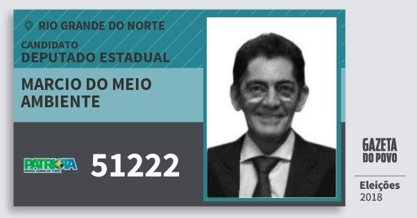 Santinho Marcio do Meio Ambiente 51222 (PATRI) Deputado Estadual | Rio Grande do Norte | Eleições 2018