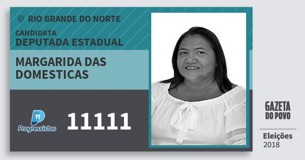 Santinho Margarida das Domesticas 11111 (PP) Deputada Estadual | Rio Grande do Norte | Eleições 2018