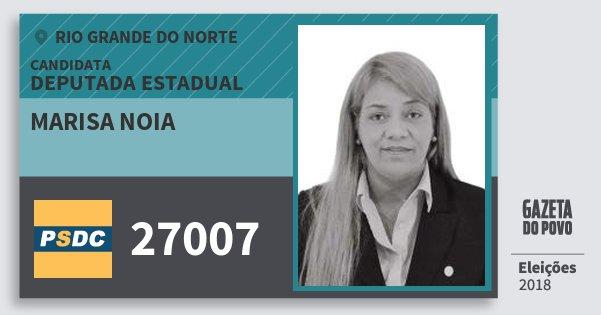 Santinho Marisa Noia 27007 (DC) Deputada Estadual | Rio Grande do Norte | Eleições 2018