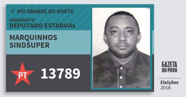 Santinho Marquinhos Sindsuper 13789 (PT) Deputado Estadual | Rio Grande do Norte | Eleições 2018