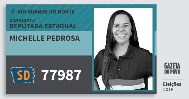 Santinho Michelle Pedrosa 77987 (SOLIDARIEDADE) Deputada Estadual | Rio Grande do Norte | Eleições 2018