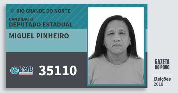 Santinho Miguel Pinheiro 35110 (PMB) Deputado Estadual | Rio Grande do Norte | Eleições 2018