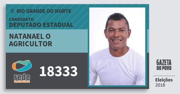 Santinho Natanael O Agricultor 18333 (REDE) Deputado Estadual | Rio Grande do Norte | Eleições 2018