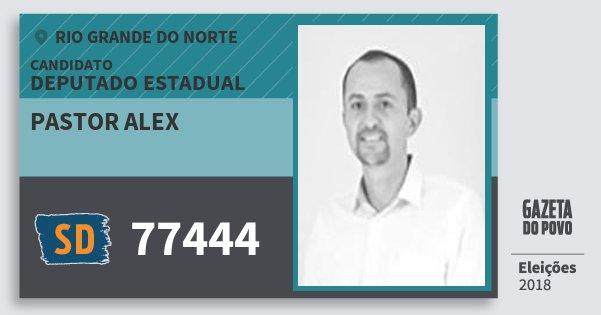 Santinho Pastor Alex 77444 (SOLIDARIEDADE) Deputado Estadual | Rio Grande do Norte | Eleições 2018