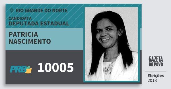 Santinho Patricia Nascimento 10005 (PRB) Deputada Estadual | Rio Grande do Norte | Eleições 2018