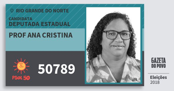 Santinho Prof Ana Cristina 50789 (PSOL) Deputada Estadual | Rio Grande do Norte | Eleições 2018