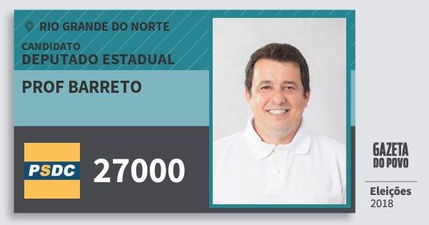 Santinho Prof Barreto 27000 (DC) Deputado Estadual | Rio Grande do Norte | Eleições 2018