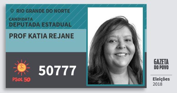 Santinho Prof Katia Rejane 50777 (PSOL) Deputada Estadual | Rio Grande do Norte | Eleições 2018