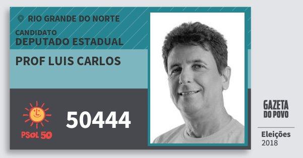 Santinho Prof Luis Carlos 50444 (PSOL) Deputado Estadual | Rio Grande do Norte | Eleições 2018