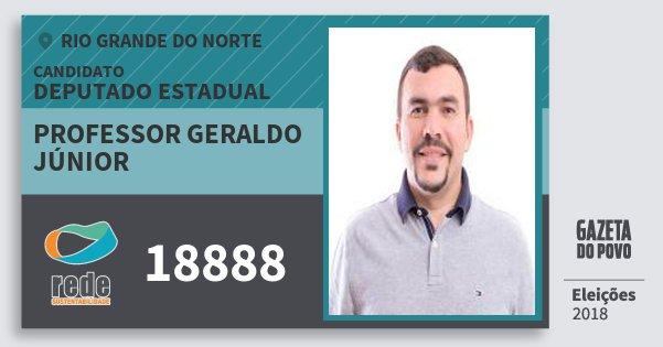 Santinho Professor Geraldo Júnior 18888 (REDE) Deputado Estadual | Rio Grande do Norte | Eleições 2018