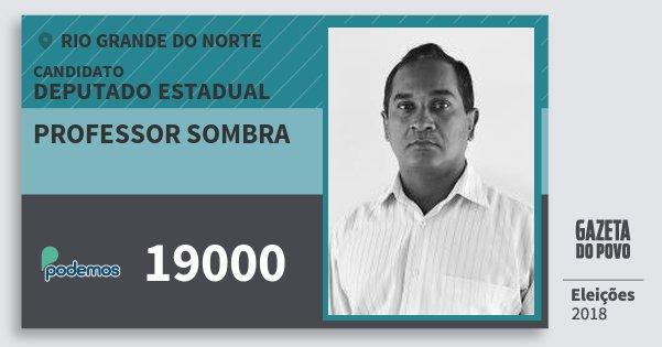 Santinho Professor Sombra 19000 (PODE) Deputado Estadual | Rio Grande do Norte | Eleições 2018