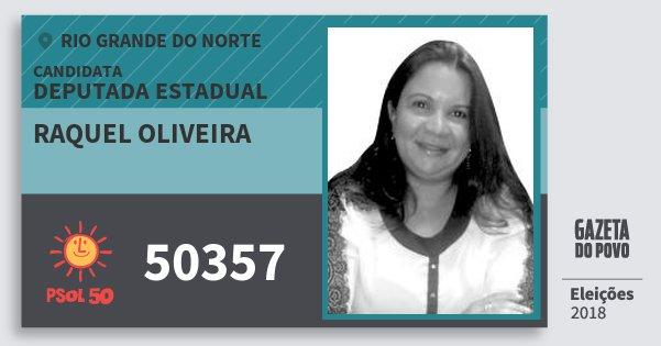 Santinho Raquel Oliveira 50357 (PSOL) Deputada Estadual   Rio Grande do Norte   Eleições 2018