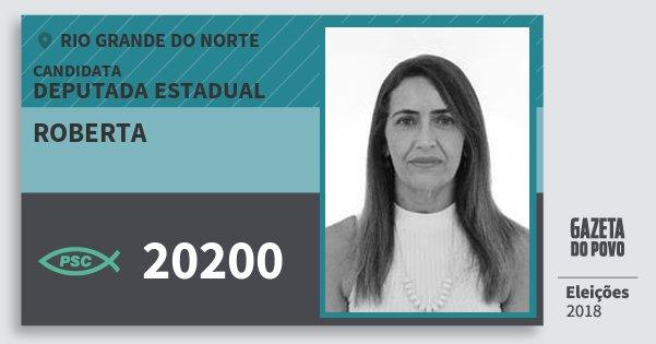 Santinho Roberta 20200 (PSC) Deputada Estadual | Rio Grande do Norte | Eleições 2018