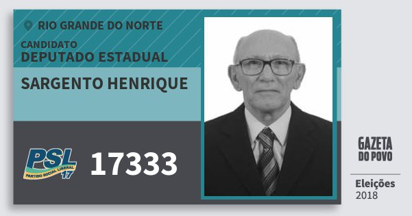 Santinho Sargento Henrique 17333 (PSL) Deputado Estadual | Rio Grande do Norte | Eleições 2018