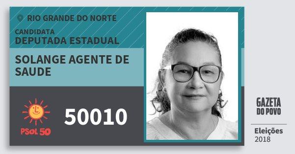 Santinho Solange Agente de Saude 50010 (PSOL) Deputada Estadual | Rio Grande do Norte | Eleições 2018