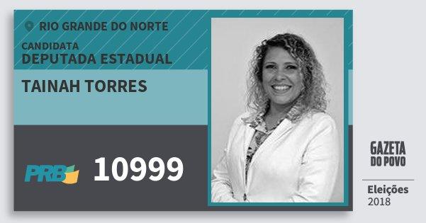 Santinho Tainah Torres 10999 (PRB) Deputada Estadual | Rio Grande do Norte | Eleições 2018