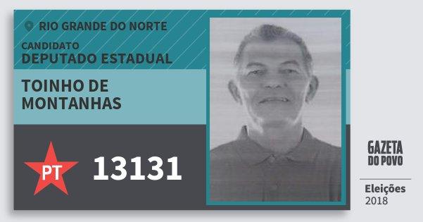 Santinho Toinho de Montanhas 13131 (PT) Deputado Estadual | Rio Grande do Norte | Eleições 2018