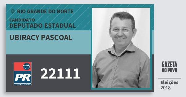 Santinho Ubiracy Pascoal 22111 (PR) Deputado Estadual | Rio Grande do Norte | Eleições 2018