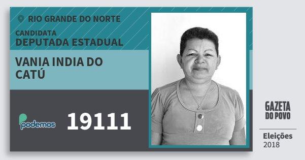 Santinho Vania India do Catú 19111 (PODE) Deputada Estadual | Rio Grande do Norte | Eleições 2018
