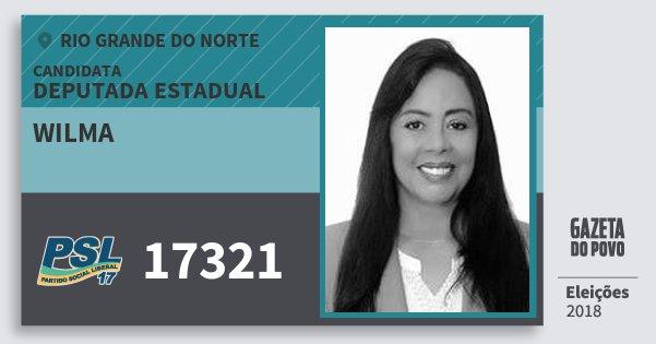 Santinho Wilma 17321 (PSL) Deputada Estadual | Rio Grande do Norte | Eleições 2018