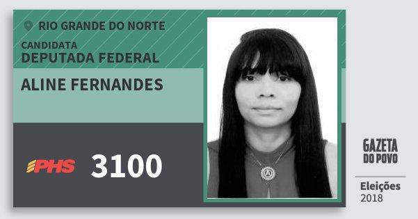 Santinho Aline Fernandes 3100 (PHS) Deputada Federal | Rio Grande do Norte | Eleições 2018