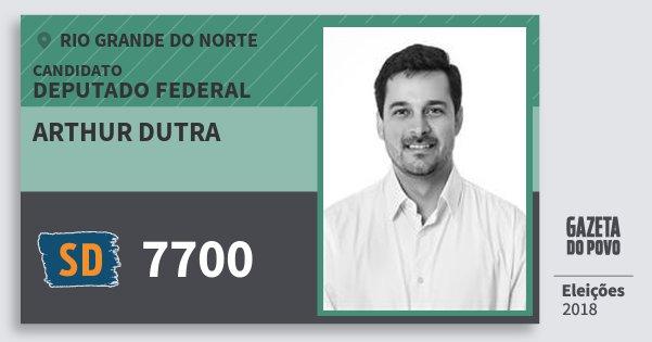 Santinho Arthur Dutra 7700 (SOLIDARIEDADE) Deputado Federal | Rio Grande do Norte | Eleições 2018