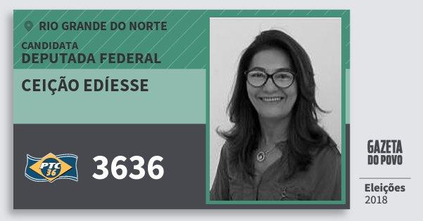 Santinho Ceição Edíesse 3636 (PTC) Deputada Federal | Rio Grande do Norte | Eleições 2018
