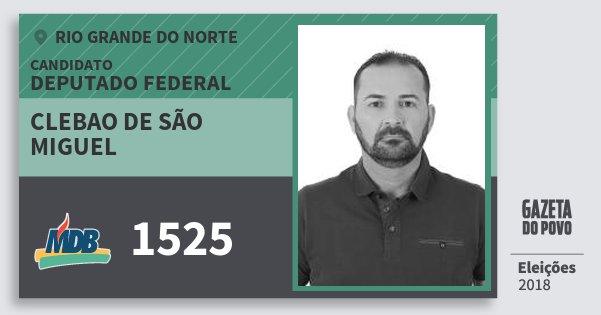 Santinho Clebao de São Miguel 1525 (MDB) Deputado Federal | Rio Grande do Norte | Eleições 2018
